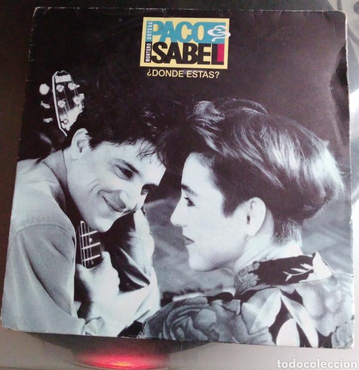 PACO ORTEGA & ISABEL MONTERO - ¿ DONDE ESTÁS? (Música - Discos - Singles Vinilo - Grupos Españoles de los 70 y 80)