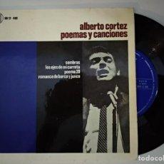 Discos de vinilo: ALBERTO CORTEZ - POEMAS Y CANCIONES - SOMBRAS + LOS EJES DE MI CARRETA + POEMA 20 + ROMANCE DE BAR. Lote 194903067