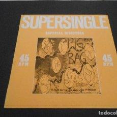 Discos de vinilo: SUPERSINGLE ESPECIAL DISCOTECA. PAPA´S GOT A BRAND NEW PIGBAG 1981. Lote 194903242