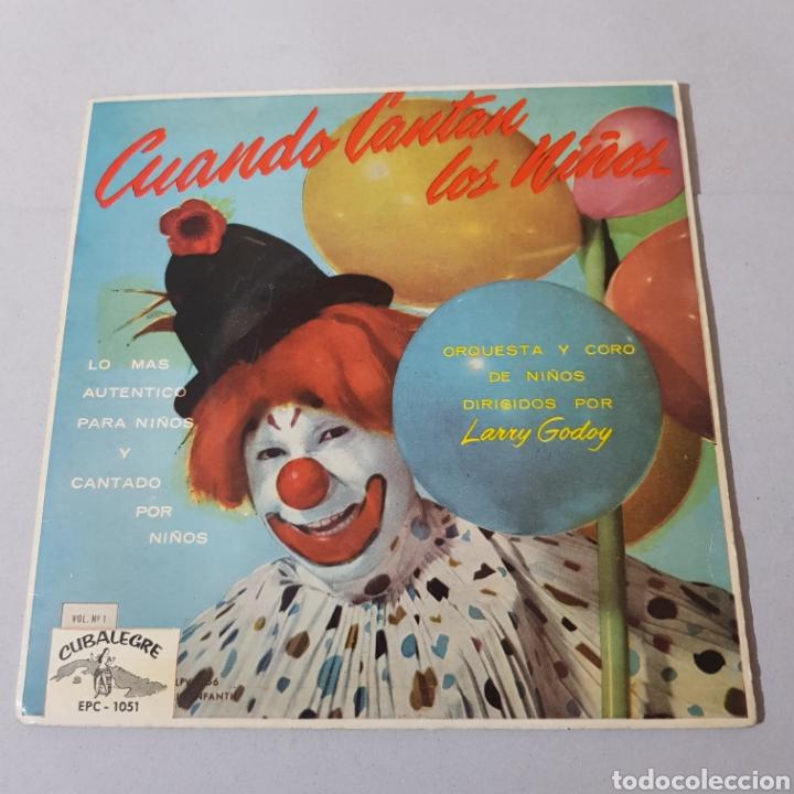 CUANDO CANTAN LOS NIÑOS - VER FOTOS - INFANTIL - CUBALEGRE (Música - Discos - Singles Vinilo - Otros estilos)