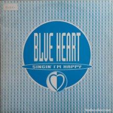 Discos de vinilo: BLUE HEARTH - SINGI' I'M HAPPY. Lote 194905680