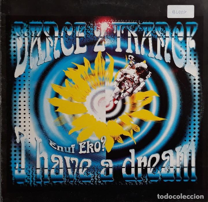 DANCE 2 TRANCE - I HAVE A DREAM (ENUF EKO?) (Música - Discos de Vinilo - Maxi Singles - Techno, Trance y House)