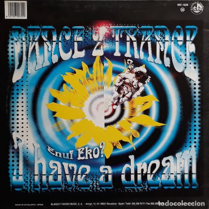 Discos de vinilo: DANCE 2 TRANCE - I HAVE A DREAM (ENUF EKO?) - Foto 2 - 194905928