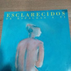 Discos de vinilo: ESCLARECIDOS - LP DE ESPALDAS A TI - BUEN ESTADO - INCLUYE ENCARTES - LEER - VER FOTOS. Lote 194909136