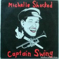 Discos de vinilo: MICHELLE SHOCKED. CAPTAIN SWING. DRO, SPAIN 1989 LP + ENCARTE. Lote 194913665