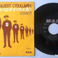 Discos de vinilo: GILBERT O'SULLIVAN / ALONE AGAIN (NATURALLY) / SAVE IT / SINGLE 7 INCH. Lote 194915160