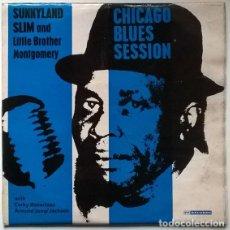 Discos de vinilo: SUNNYLAND SLIM & LITTLE BROTHER MONTGOMERY CHICAGO BLUES SESSION. 77 RECORDS 77 LA 12/21, UK 1963 LP. Lote 194915683