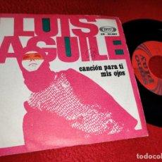 Discos de vinilo: LUIS AGUILE CANCION PARA TI/MIS OJOS 7'' SINGLE 1968 SONOPLAY SPAIN ESPAÑA SAN REMO. Lote 194915743