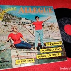 Discos de vinilo: HERMANAS ALLEGUE EL PULLOVER/ACUARELA AZUL/TOQUE UN ROCK/O DIO MIO EP 1961 COLUMBIA. Lote 194916647