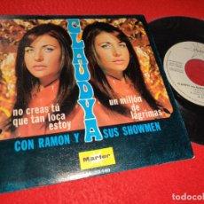 Discos de vinilo: CLAUDYA&RAMON Y SUS SHOWMEN UN MILLON DE LAGRIMAS/NO CREAS TU QUE TAN LOCA ESTOY 7 SINGLE 1970 PROMO. Lote 194917386