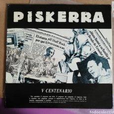 Discos de vinilo: DISCO VINILO PISKERRA-V CENTENARIO.. Lote 194920430