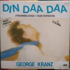 Discos de vinilo: GEORGE KRANZ–DIN DAA DAA (TROMMELTANZ). Lote 194925578