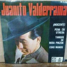 Discos de vinilo: JUANITO VALDERRAMA - INOCENTE, PENA EN UTRERA, ESAS MANOS... - EP. DEL SELLO HISPAVOX 1962. Lote 194931850