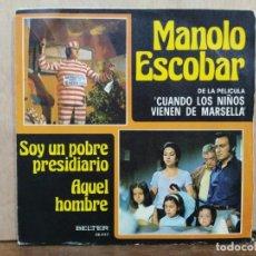Discos de vinilo: MANOLO ESCOBAR - SOY UN POBRE PRESIDIARIO / AQUEL HOMBRE - SINGLE DEL SELLO BELTER 1974. Lote 194932613