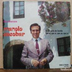 Discos de vinilo: MANOLO ESCOBAR - QUE SI, QUE SI, QUE YO, QUE YO / EN UN PATIO DE SEVILLA - SINGLE SELLO BELTER 1972. Lote 194932786