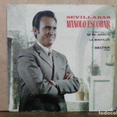 Discos de vinilo: MANOLO ESCOBAR (SEVILLANAS) - TU ME JURASTE / LA MINIFALDA - SINGLE DEL SELLO BELTER 1971. Lote 194933268