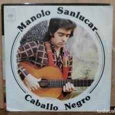 Discos de vinilo: MANOLO SANLÚCAR - CABALLO NEGRO / LOS FANTASMAS DE LA GUERRA - SINGLE DEL SELLO CBS 1975. Lote 194933806