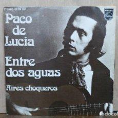 Discos de vinilo: PACO DE LUCÍA - ENTRE DOS AGUAS / AIRES CHOQUEROS - SINGLE DEL SELLO PHILIPS 1974. Lote 194934567