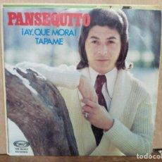 Discos de vinilo: PANSEQUITO - ¡AY, QUE MORA! / TÁPAME - SINGLE DEL SELLO MOVIEPLAY 1974. Lote 194935268