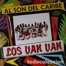 Discos de vinilo: LOS VAN VAN - AL SON DEL CARIBE --LATIN SALSA. Lote 194937688