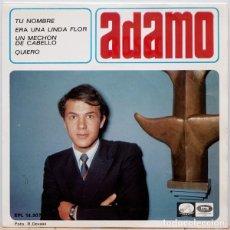 Discos de vinilo: ADAMO – TU NOMBRE / ERA UNA LINDA FLOR / UN MECHON DE CABELLO / QUIERO - EP SPAIN 1966. Lote 194938601