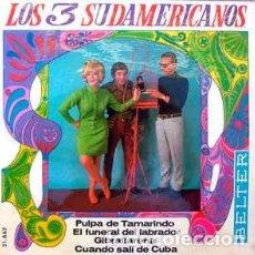 Discos de vinilo: LOS 3 SUDAMERICANOS - PULPA DE TAMARINDO + 3 TEMAS - EP SPAIN 1967. Lote 194939722