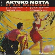 Discos de vinilo: ARTURO MOTTA ET SES CHICABOUMS - JUST A GIGOLO / PODEROSO SEÑOR / CORDOBA / ENAMORADA - 1961. Lote 194941233