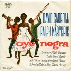 Discos de vinilo: RALPH MARTERIE - OYE NEGRA / DAVID CARROLL - DUCKY / ALL I DO IS DREAM OF YOU + 1 - 1959. Lote 194941911