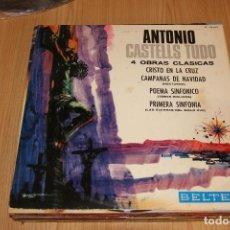 Discos de vinilo: ANTONIO CASTELLS TUDÓ - 4 OBRAS CLÁSICAS - BELTER P-30.019 - 1967. Lote 194942435