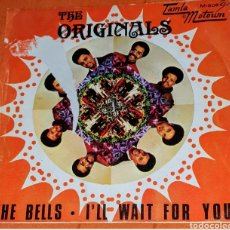 Discos de vinilo: SINGLE VINILO. THE ORIGINALES. CARA A: THE BELLS. CARA B: I'LL WAIT FOR YOU.. Lote 194945775