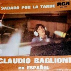 Discos de vinilo: SINGLE VINILO. CLAUDIO BAGLIONI. CANTA EN ESPAÑOL. CARA A: SABADO POR LA TARDE. CARA B: POSTER.. Lote 194953980
