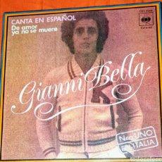 Discos de vinilo: GIANNI BELLA. CANTA EN ESPAÑOL. DE AMOR YA NO SE MUERE. CARA B: TE AMO.. Lote 194954463