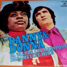 Discos de vinilo: SINGLE VINILO. DANNY & DONNA CARA A: EL VALL DE LAS MARIPOSAS. CARA B: DREAMS LIKE MINE.. Lote 194957587