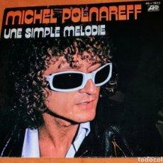 Discos de vinilo: SINGLE VINILO. MICHEL POLNAREFF CARA A: UNE SIMPLE MELODIE. CARA B: J'AI TELLEMEN DE CHOSES A'DIRE.. Lote 194959288
