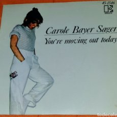 Discos de vinilo: CAROLE BAYER SAGER. CARA A: YOU'RE MOVING OUT TODAY. CARA B: ACE. Lote 194960423