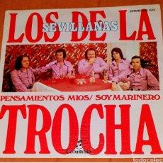 Discos de vinilo: SINGLE VINILO LOS DE LA TROCHA. CARA A : PENSAMIENTOS MÍOS. CARA B: SOY MARINERO.. Lote 194961153