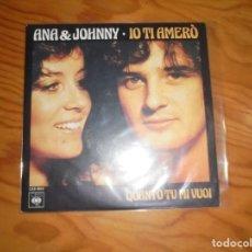 Discos de vinilo: ANA Y JOHNNY. IO TI AMERO / QUANTO TU MI VUOI. CBS, 1978. EDC. FRANCIA. IMPECABLE (#). Lote 194961831