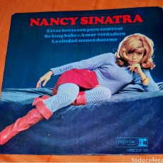 Discos de vinilo: SINGLE VINILO NANCY SINATRA. 1/ESTAS BOTAS SON PARA CAMINAR. 2/ SO LONG BABEL. 1/AMOR VERDADERO. 2/. Lote 194962086