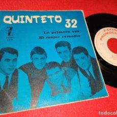 Discos de vinilo: QUINTETO 32 QUINTETO32 LA PRIMERA VEZ/EL MEJOR REMEDIO 7'' SINGLE 1965 ZAFIRO PROMO. Lote 194963082