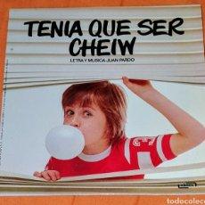 Discos de vinilo: TENIA QUE SER CHEIW - JUAN PARDO - CHICLE - SINGLE VINILO PROMOCINAL DE CHICLES CHEIW JUNIOR. MUSICA. Lote 194964161
