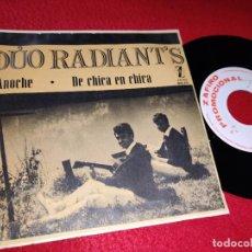 Discos de vinilo: DUO RADIANT'S ANOCHE/DE CHICA EN CHICA 7'' SINGLE 1964 ZAFIRO PROMO. Lote 194965068
