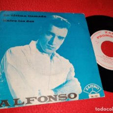 Discos de vinilo: ALFONSO LA ULTIMA LLAMADA/ENTRE LAS DOS 7'' SINGLE 1966 ZAFIRO PROMO. Lote 194966730