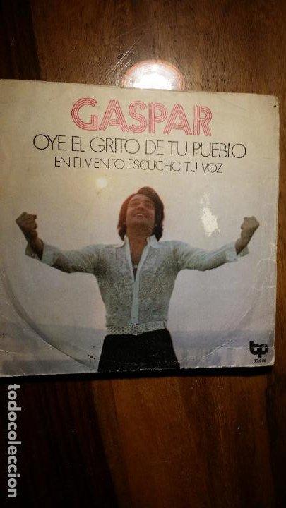 GASPAR, OYE EL GRITO DE TU PUEBLO, EN EL VIENTO ESCUCHO TU VOZ 1972 BELTER (Música - Discos - Singles Vinilo - Cantautores Españoles)