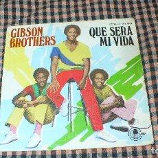 Discos de vinilo: GIBSON BROTHERS - QUE SERA MI VIDA / YOU, CARNABY, 1979.. Lote 194970893