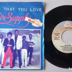 Discos de vinilo: AIR SUPPLY / THE ONE THAT YOU LOVE / SINGLE 7 INCH. Lote 194972863