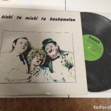 Discos de vinilo: KISKI TA MIXKI TA KAXKAMELON / LP 33 RPM / HERRI GOGOA 1976 . Lote 194975556
