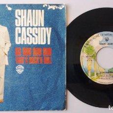 Discos de vinilo: SHAUN CASSIDY / DA DOO RON RON / SINGLE 7 INCH. Lote 194980521
