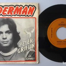 Discos de vinilo: PETER GRIFFIN / SPIDERMAN / SINGLE 7 INCH. Lote 194980702