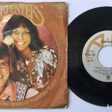 Discos de vinilo: CARPENTERS / I WON'T LAST A DAY WITHOUT YOU / ONE LOVE / SINGLE 7 INCH. Lote 194980995