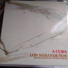 Discos de vinilo: LOS SABANDEÑOS - A CUBA. NICOLÁS GUILLÉN, NUEVA TROVA. Lote 194989590